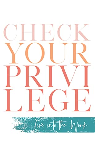 Check Your Privilege by Myisha T. Hill