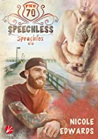 Speechless - Sprachlos (Pier 70 #3)