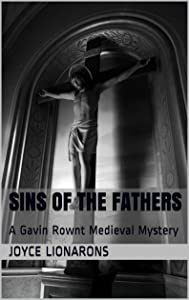 Sins of the Fathers: A Gavin Rownt Medieval Mystery (Gavin Rownt Medieval Mysteries Book 3)