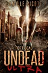 Fort Dead (Undead Ultra #4)