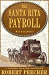 The Santa Rita Payroll: A Western Frontier Adventure (W. F. & Co. Book 2)