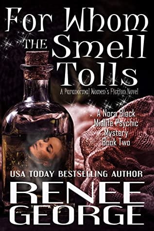 For Whom the Smell Tolls: A Paranormal Women's Fiction Novel