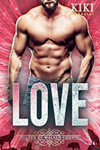 Love (Wolves of Walker County #4)