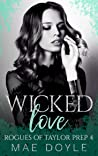 Wicked Love (Rogues of Taylor Prep, #4)