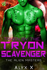 Taken by Tryon Scavenger (The Alien Masters #2)