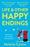Life and other Happy Endings: The witty, hopeful and uplifting read for Summer