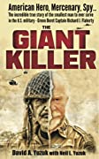 The Giant Killer: The incredible true story of the smallest man to serve in the U.S. Military—Vietnam veteran Green Beret Captain Richard J. Flaherty - Silver Star, 2 Bronze Stars, & 2 Purple Hearts.