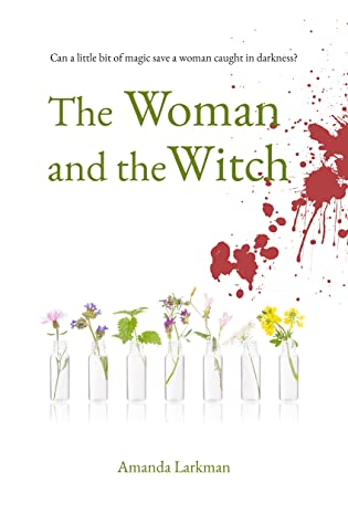 The Woman and the Witch by Amanda Larkman