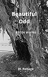 Beautiful Odd: 9 little stories