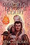 Immortal Divorce Court Volume 1 by Kirk Zurosky