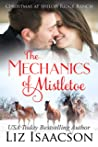 The Mechanics of Mistletoe (Shiloh Ridge Ranch in Three Rivers #1)