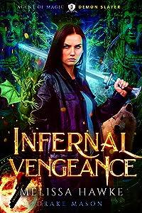 Infernal Vengeance: Demon Slayer (Agent of Magic Series Book 3)