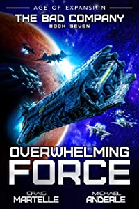 Overwhelming Force (The Bad Company #7)