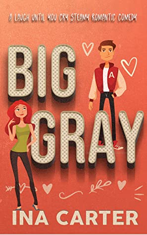 Big Gray: A Romantic Comedy (In The Dark Series Book 1)