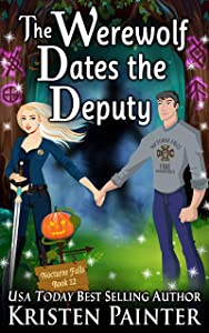 The Werewolf Dates The Deputy (Nocturne Falls, #12)