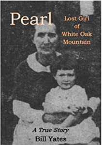 Pearl: Lost Girl of White Oak Mountain