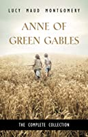 Anne of Green Gables: The Complete Collection (Anne of Green Gables, #1-8)