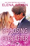 Choosing Happily Ever After (Ever After, #1)