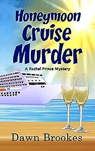 Honeymoon Cruise Murder (A Rachel Prince Mystery Book 7)