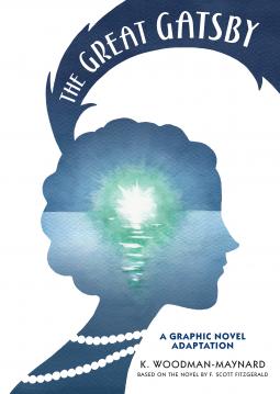 Cover of The Great Gatsby: A Graphic Novel Adaptation by K. Woodman-Maynard, F. Scott Fitzgerald