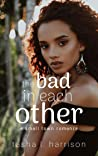 The Bad in Each Other (A Small Town Romance)