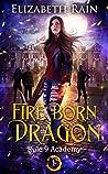 Fire Born Dragon: A Paranormal Fantasy Series (Rule 9 Academy Book 1)
