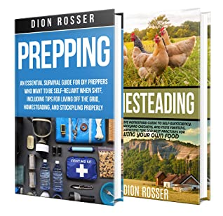 Prepping and Homesteading: What You Need to Know to Be Self-Reliant When STHF, Including Tips on Stockpiling, Growing Your Own Food, and Living Off the Grid