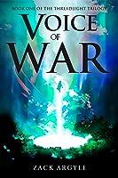 Voice of War (Threadlight, #1)
