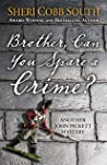 Brother, Can You Spare a Crime?: Another John Pickett Mystery (John Pickett Mysteries Book 10)