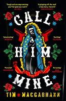 Call Him Mine: A Telegraph Thriller of the Year