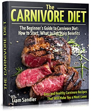 The Carnivore Diet by Liam Sandler