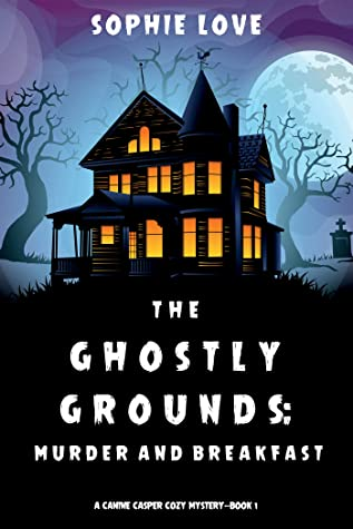The Ghostly Grounds: Murder and Breakfast