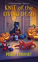 Knit of the Living Dead (A Knit & Nibble Mystery Book 6)
