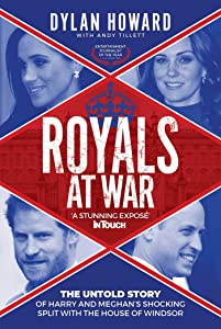 Royals at War: The Untold Story of Harry and Meghan's Shocking Split with the House of Windsor