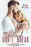 Bend Don't Break: 7 Deadly Sins: Envy