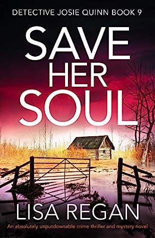 Save Her Soul (Detective Josie Quinn, #9)