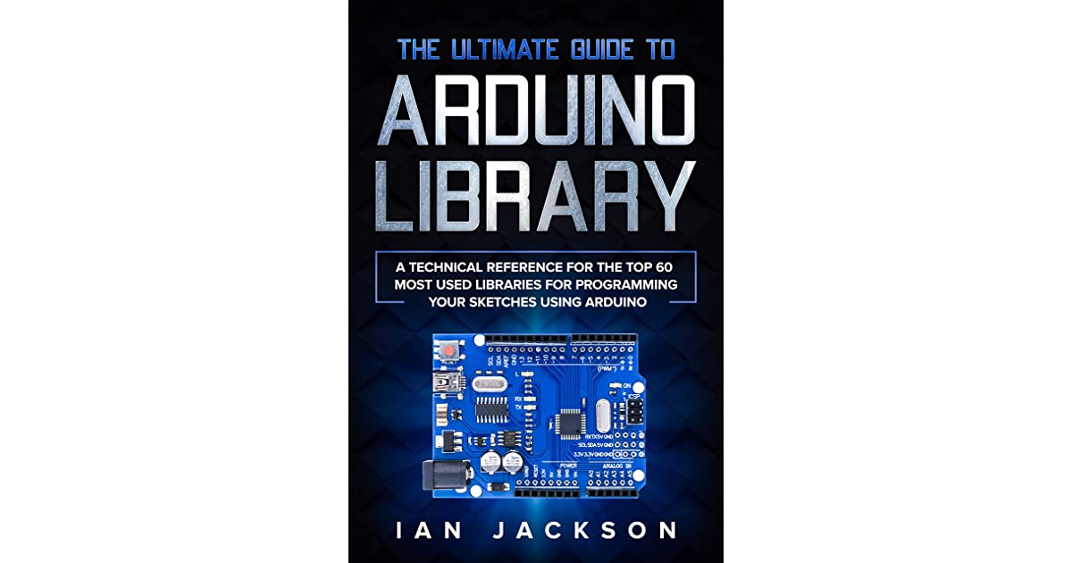The Ultimate Guide To Arduino Library  A Technical