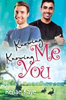 Knowing Me, Knowing You (Loving You #4)