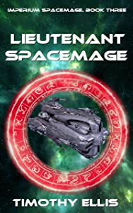 Lieutenant Spacemage (Imperium Spacemage #3)