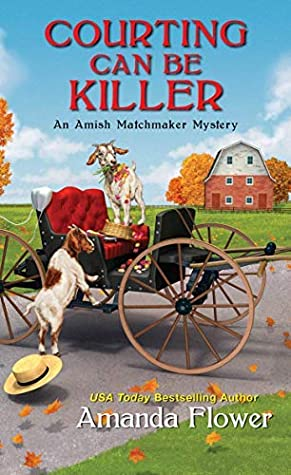 Courting Can Be Killer (An Amish Matchmaker Mystery #2)