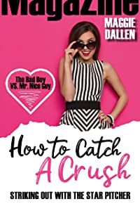 Striking Out with the Star Pitcher (How to Catch a Crush, #1)