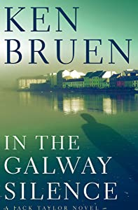 In the Galway Silence (The Jack Taylor Novels Book 14)