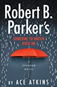Robert B. Parker's Someone to Watch Over Me (Spenser #48)