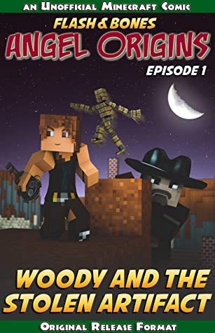 Woody and the Stolen Artifact: A Flash and Bones Origin Story (Angel Origins Book 1)