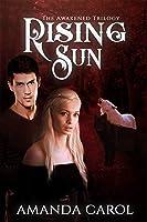 Rising Sun (The Awakened Trilogy Book 3)