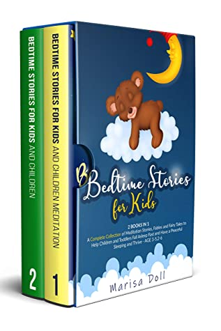 Bedtime Stories for Kids: A Complete Collection of Meditation Stories, Fables and Fairy Tales to Help Children and Toddlers Fall Asleep Fast and Have a Peaceful Sleeping and Thrive- AGE 3-5,2-6