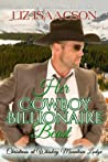 Her Cowboy Billionaire Beast (Christmas at Whiskey Mountain Lodge #4)