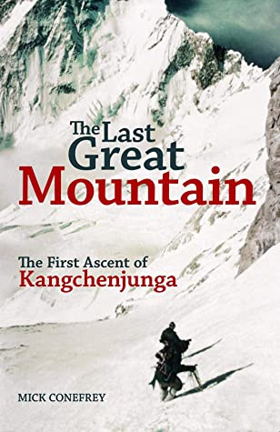 The Last Great Mountain: The First Ascent of Kangchenjunga