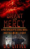 Grant Us Mercy: Installment Eight: Post-Apocalyptic Survival Fiction