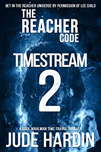 The Reacher Code: Timestream 2